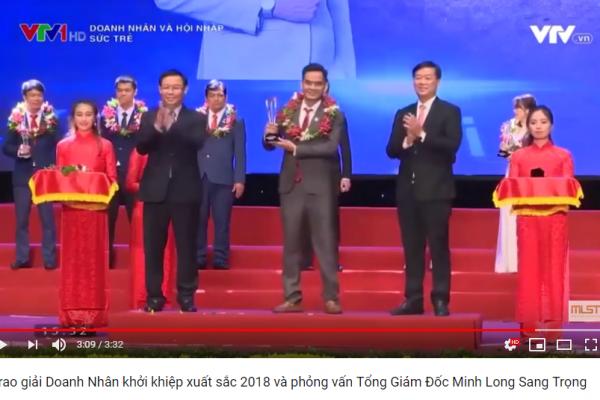 VTV1: Lễ trao giải Doanh Nhân khởi khiệp xuất sắc 2018 và phỏng vấn Tổng Giám Đốc Minh Long Sang Trọng