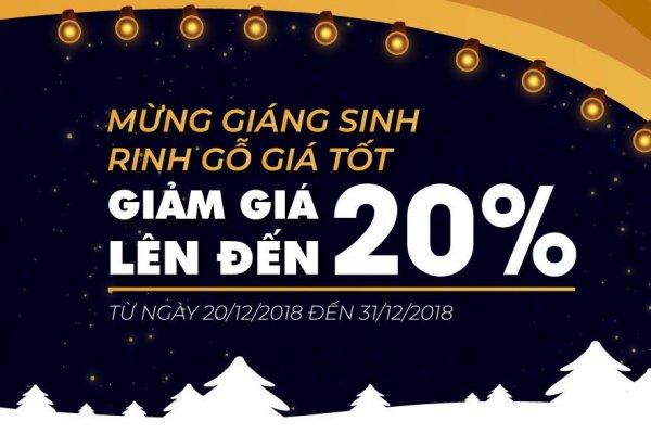 KHUYẾN MÃI NOEL – MỪNG TẾT 2019: ƯU ĐÃI NGẬP TRÀN GIẢM LÊN ĐẾN 20%